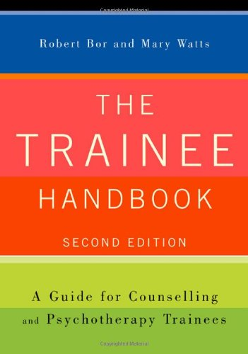 9781412920322: The Trainee Handbook: A Guide for Counselling & Psychotherapy Trainees: A Guide for Counselling and Psychotherapy Trainees