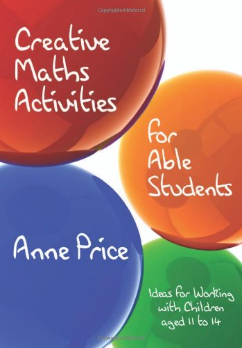 9781412920445: Creative Maths Activities for Able Students: Ideas for Working with Children Aged 11 to 14