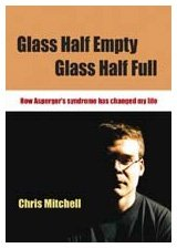 9781412920476: Glass Half-Empty, Glass Half-Full: How Asperger's Syndrome Changed My Life (Lucky Duck Books)