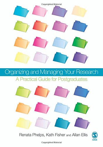 9781412920636: Organizing and Managing Your Research: A Practical Guide for Postgraduates