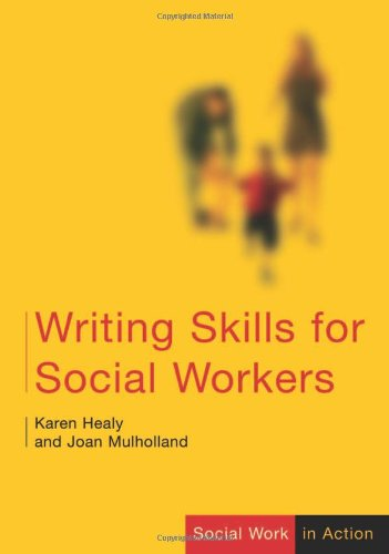 9781412920728: Writing Skills for Social Workers (Social Work in Action series)