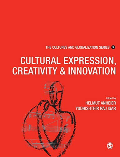 9781412920865: Cultures and Globalization: Cultural Expression, Creativity and Innovation (The Cultures and Globalization Series)