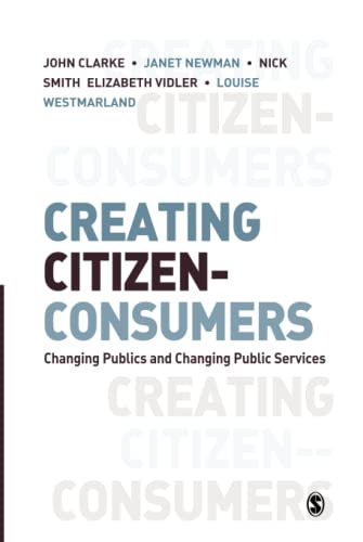 9781412921336: Creating Citizen-Consumers: Changing Publics and Changing Public Services