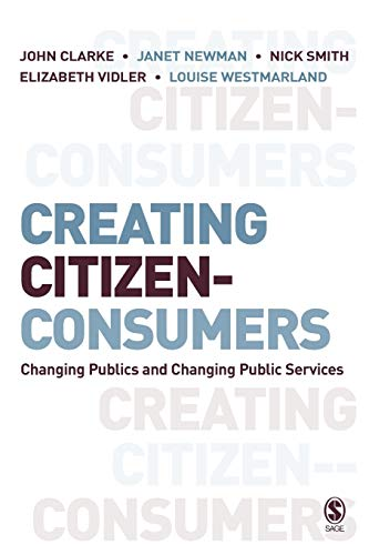 9781412921343: Creating Citizen-Consumers: Changing Publics and Changing Public Services