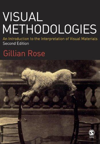 Visual Methodologies: An Introduction to the Interpretation: Rose, Gillian