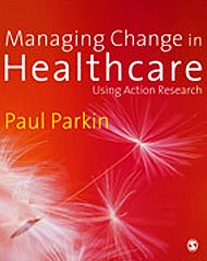 9781412922586: Managing Change in Healthcare: Using Action Research