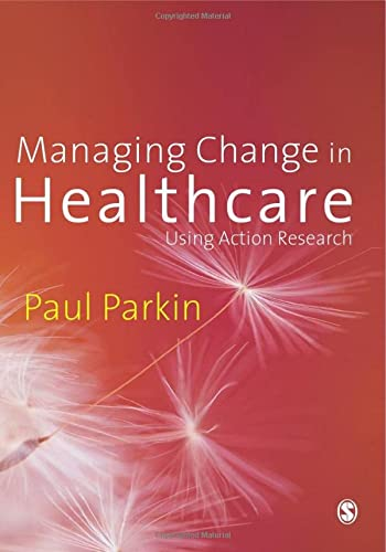 9781412922593: Managing Change in Healthcare: Using Action Research