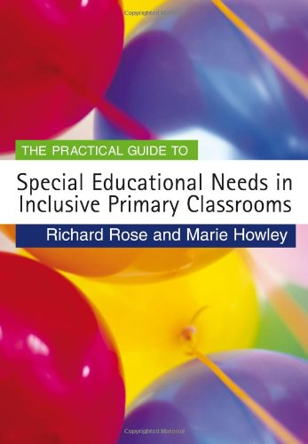 The Practical Guide to Special Educational Needs in Inclusive Primary Classrooms (Primary Guides): ...