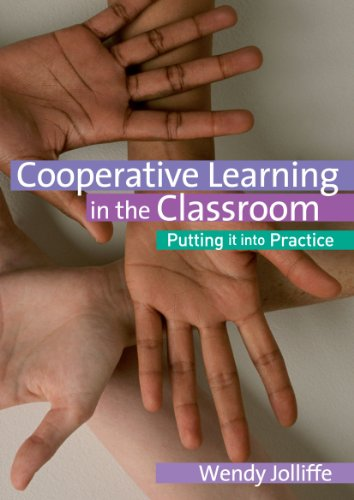 Cooperative Learning in the Classroom: Putting it into Practice: Jolliffe, Wendy