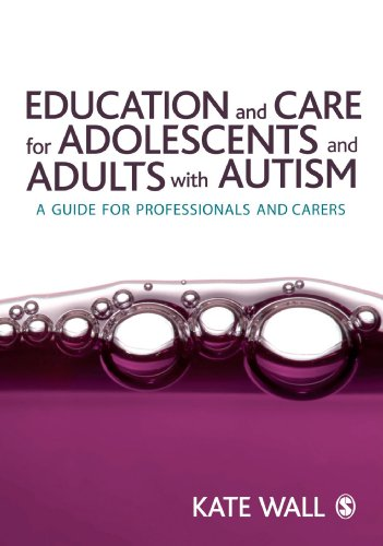 9781412923828: Education and Care for Adolescents and Adults with Autism: A Guide for Professionals and Carers