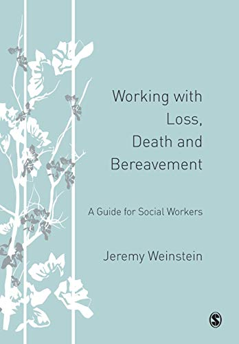9781412923910: Working with Loss, Death and Bereavement: A Guide for Social Workers