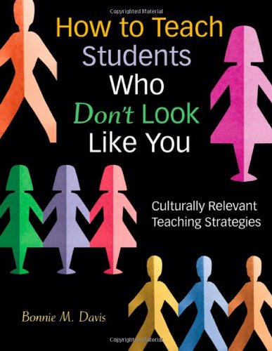 9781412924474: How to Teach Students Who Don′t Look Like You: Culturally Relevant Teaching Strategies