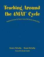 9781412925297: Teaching Around the 4MAT® Cycle: Designing Instruction for Diverse Learners with Diverse Learning Styles