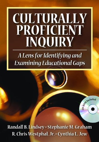Culturally Proficient Inquiry: A Lens for Identifying and Examining Educational Gaps: Corwin