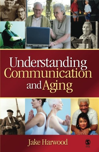 9781412926096: Understanding Communication and Aging: Developing Knowledge and Awareness