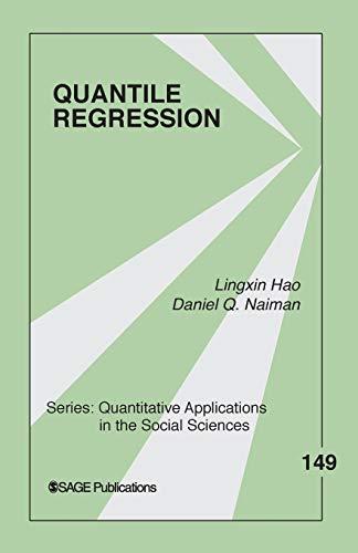 Quantile Regression (Quantitative Applications in the Social: Lingxin Hao; Daniel