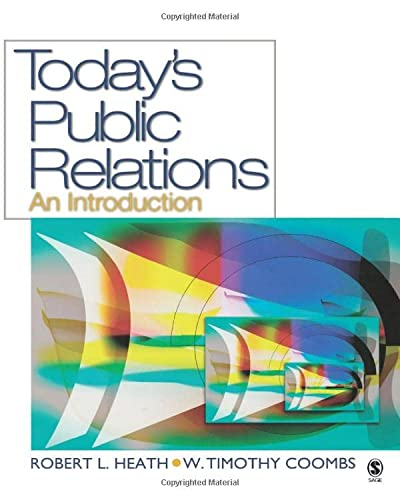 Today?s Public Relations: An Introduction: Heath, Robert L.;