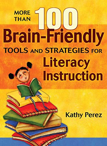 9781412926928: More Than 100 Brain-Friendly Tools and Strategies for Literacy Instruction