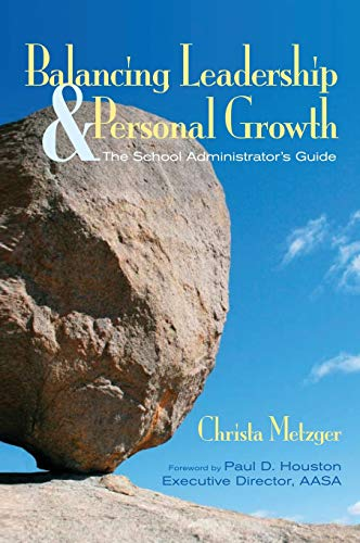 9781412926997: Balancing Leadership and Personal Growth: The School Administrator′s Guide