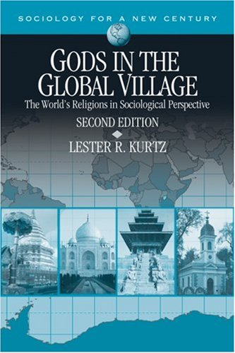 9781412927154: Gods in the Global Village: The World's Religions in Sociological Perspective (Sociology for a New Century Series)