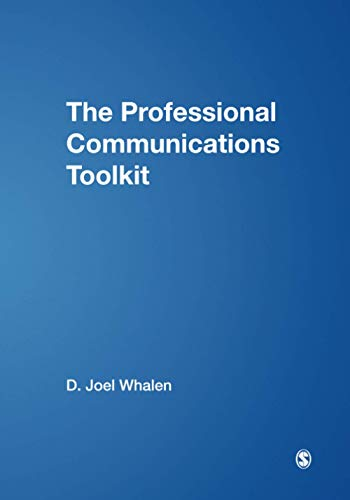 The Professional Communications Toolkit 9781412927161 The Professional Communications Toolkit presents a compelling vision of communication that offers little known and amazingly effective t