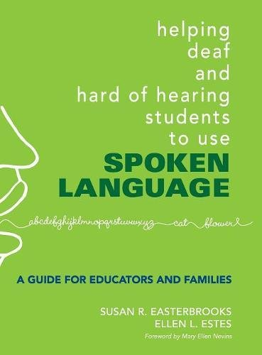 9781412927321: Helping Deaf and Hard of Hearing Students to Use Spoken Language: A Guide for Educators and Families