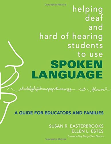9781412927338: Helping Deaf and Hard of Hearing Students to Use Spoken Language: A Guide for Educators and Families