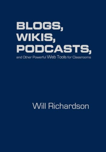 9781412927666: Blogs, Wikis, Podcasts, and Other Powerful Web Tools for Classrooms