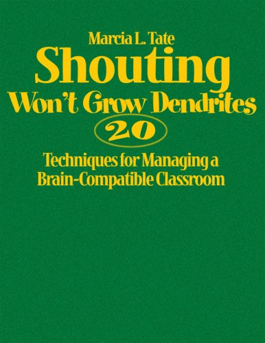 9781412927796: Shouting Won′t Grow Dendrites: 20 Techniques for Managing a Brain-Compatible Classroom