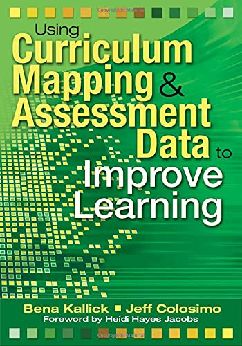9781412927826: Using Curriculum Mapping and Assessment Data to Improve Learning