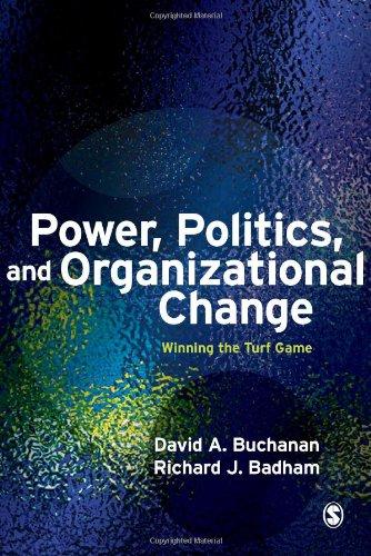 9781412928335: Power, Politics, and Organizational Change: Winning the Turf Game