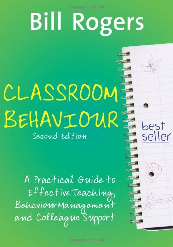 9781412928632: Classroom Behaviour: A Practical Guide to Effective Teaching, Behaviour Management and Colleague Support