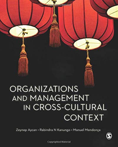 Organizations and Management in Cross-Cultural Context: Aycan, Zeynep; Kanungo,