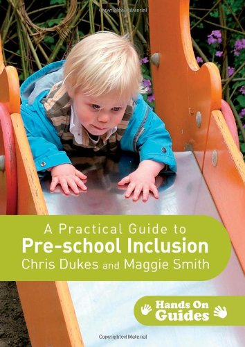 A Practical Guide to Pre-School Inclusion: Chris Dukes; Maggie
