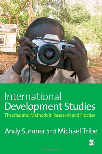 9781412929448: International Development Studies: Theories and Methods in Research and Practice