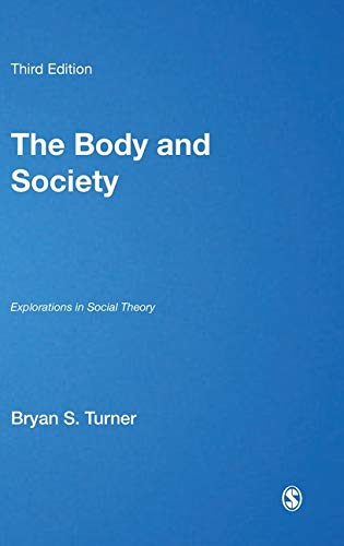 9781412929868: The Body and Society: Explorations in Social Theory (Published in association with Theory, Culture & Society)