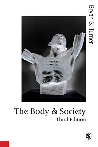 9781412929875: The Body and Society: Explorations in Social Theory (Published in association with Theory, Culture & Society)