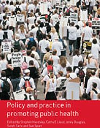 9781412930727: Policy and Practice in Promoting Public Health (Published in association with The Open University)