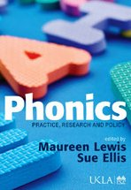 9781412930857: Phonics: Practice, Research and Policy (Published in association with the UKLA)