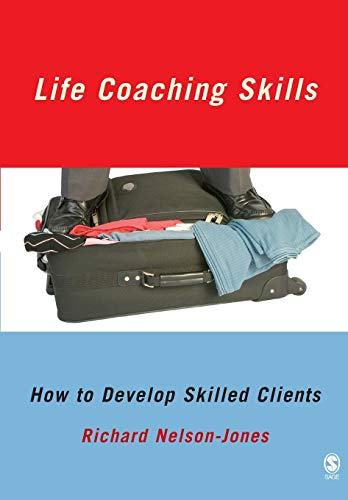 9781412933940: Life Coaching Skills: How to Develop Skilled Clients