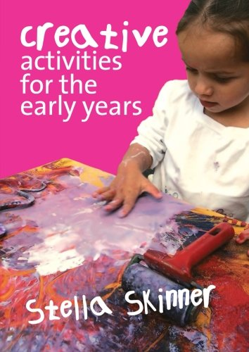 Creative Activities for the Early Years (Book & CD Rom): Skinner, Stella M.