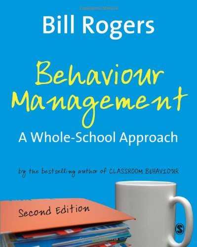 9781412934510: Behaviour Management: A Whole-School Approach