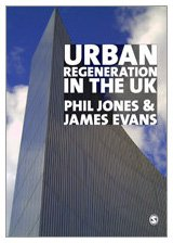 Urban Regeneration in the UK: Theory and: Jones, Phil, Evans,