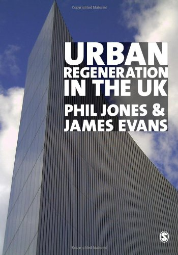 Urban Regeneration in the Uk: Theory and: Phil Jones,James Evans