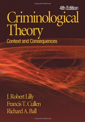 Criminological Theory: Context and Consequences: Lilly, J. (James)