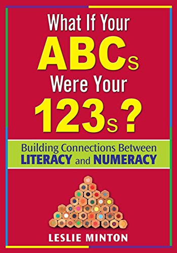 9781412936484: What If Your ABCs Were Your 123s?: Building Connections Between Literacy and Numeracy