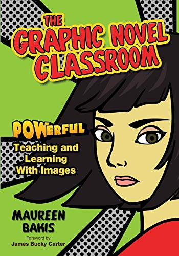 9781412936842: The Graphic Novel Classroom: POWerful Teaching and Learning With Images