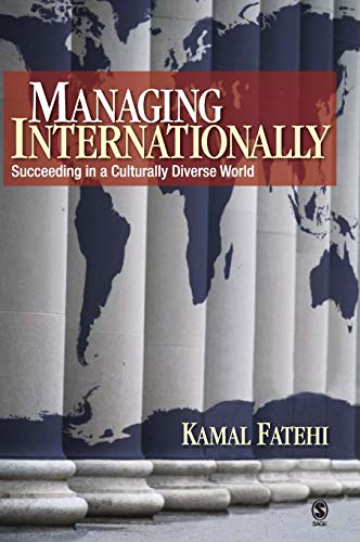 Managing Internationally: Succeeding in a Culturally Diverse: Dr. Kamal Fatehi
