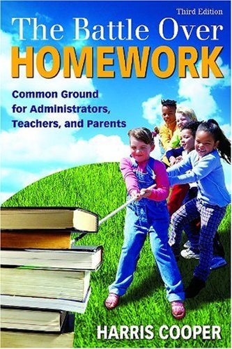 9781412937122: The Battle Over Homework: Common Ground for Administrators, Teachers, and Parents