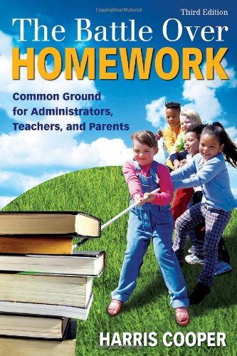 9781412937139: The Battle Over Homework: Common Ground for Administrators, Teachers, and Parents